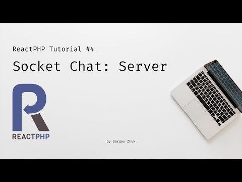 ReactPHP Tutorial #4: Simple Chat With Sockets - Server