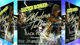 MODERN TALKING - BACK FOR GOLD 2017 /  MEGAMIX