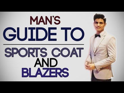 Man's Guide To BLAZERS and SPORT COATS | Buy The BEST BLAZER/SPORTS Coat | Mayank Bhatttacharya
