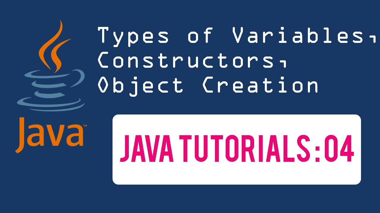 Java tutorials 04 types of variables constructors object java tutorials 04 types of variables constructors object creation baditri Image collections