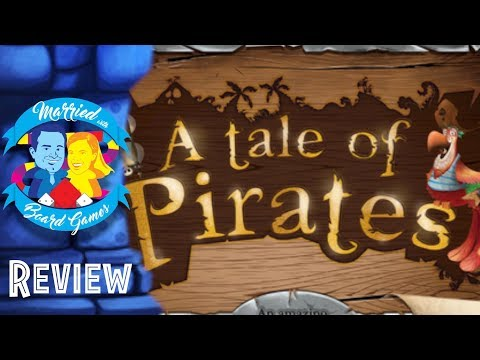 Tale of Pirates Review with Married with Board Games