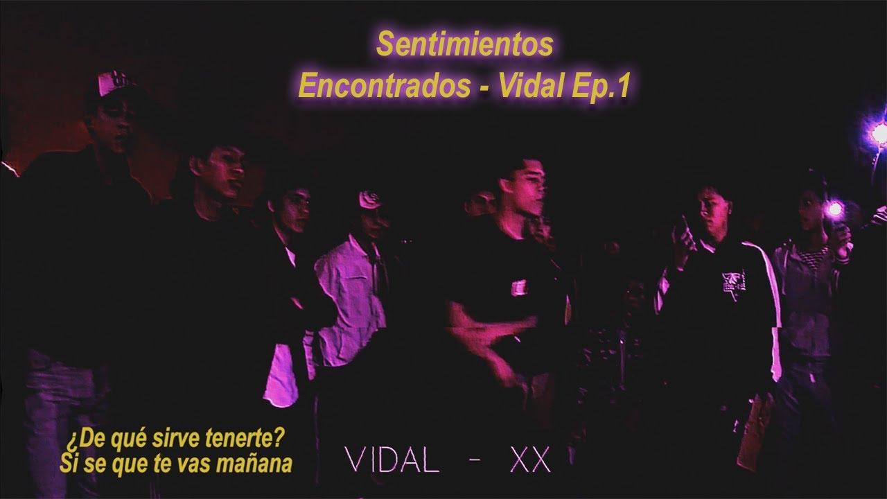 Sentimientos Encontrados Vidal Siendo Vidal
