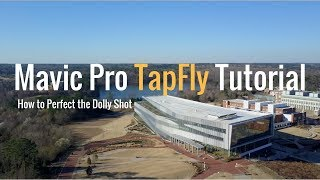Mavic Pro - How to TapFly the Perfect Dolly Shot