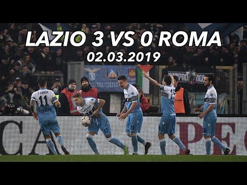 S.S. LAZIO 3 VS 0 ROMA - 02.03.19