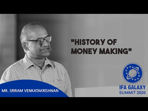 """History Of Money Making"" - Mr. Sriram Venkatakrishnan"