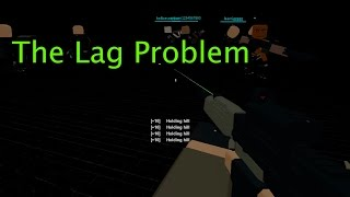 Roblox Phantom Forces - The Lag Problem