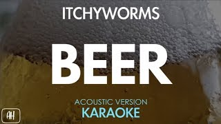 Itchyworms Beer Karaoke Acoustic Instrumental