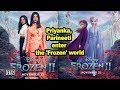 Priyanka, Parineeti enter the 'Frozen' world