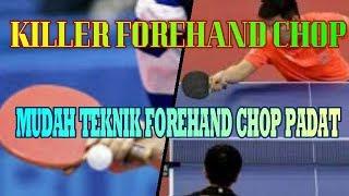 Heavy Forehand  Chop Table Tennis / CARA FOREHAND CHOP PADAT TENIS MEJA