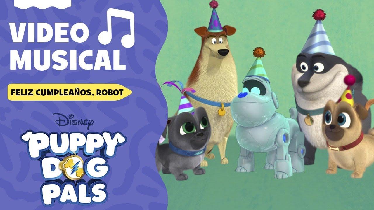 🎵 Feliz Cumpleaños, Robot | Puppy Dog Pals