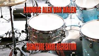 Alex Van Halen Signature Snare Recreation