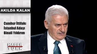 Akılda Kalan - 12 Şubat 2019 (Cumhur İttifakı İstanbul Adayı Binali Yıldırım).mp3