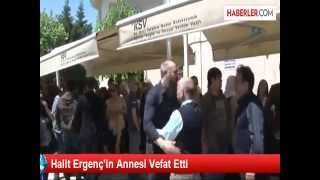 Halit Ergenc in anne acisi