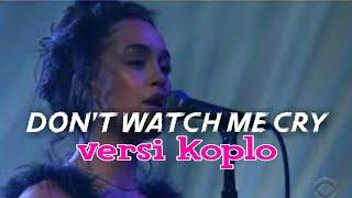 Download Lagu Don't Watch Me Cry versi dangdut koplo mp3