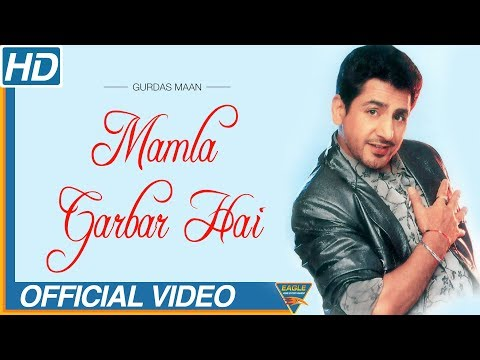 Gurdas Maan : Mamla Garbar Hai (Official Video) | Latest Punjabi Songs | Eagle Music