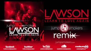"Lawson ""Learn To Love Again"" Jump Smokers Remix"