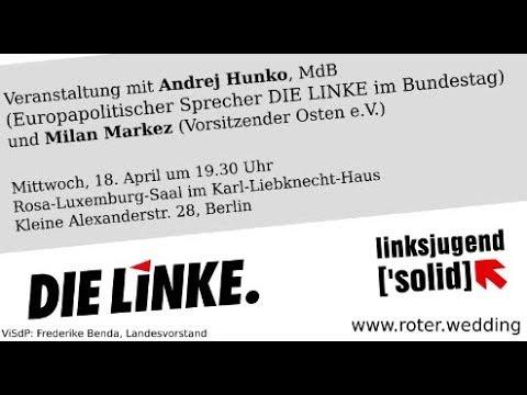 Andrej Hunko/Milan Markez: Eskalierende Konfrontation / Russlandhetze / Äquidistanz in der Linken
