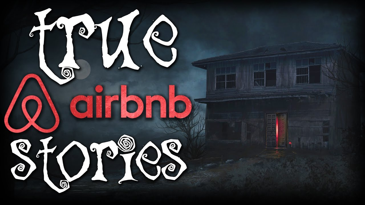 3 True Creepy Airbnb Stories From Reddit - YouTube
