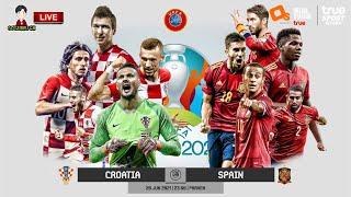 🔴LIVE เชียร์สด : โครเอเชีย พบ สเปน | ยูโร 2020 รอบ 16 ทีมสุดท้าย