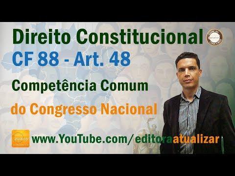 CRFB/88 - Art. 48 Competência Comum do Congresso Nacional