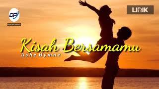 Download Mp3 KISAH BERSAMAMU Ashe Hymne