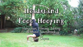 How to Hula Hoop Advanced Tricks: Foot Hooping Headstand and Falling from a Headstand