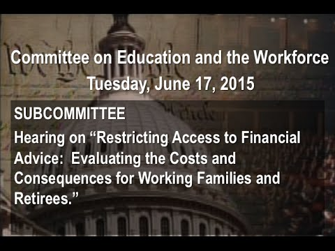 "Hearing on ""Restricting Access to Financial Advice: Evaluating the Costs and Consequences..."
