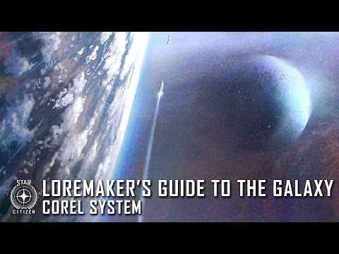 Star Citizen: Loremaker's Guide to the Galaxy - Corel System