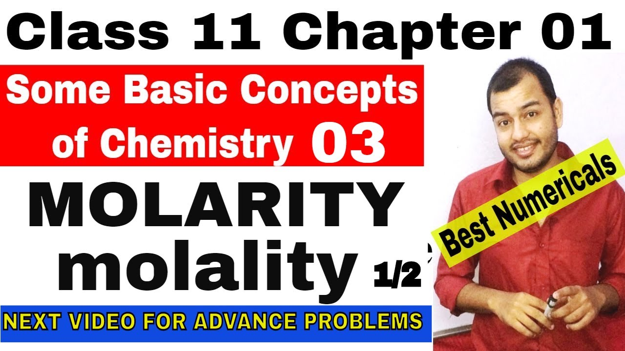 Class 11 Chap 01 : Some Basic Concept Of Chemistry 03 : MOLARITY and MOLALITY || MOLARITY|| MOLALITY