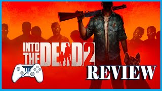 Into The Dead 2 Review - Switch (Video Game Video Review)
