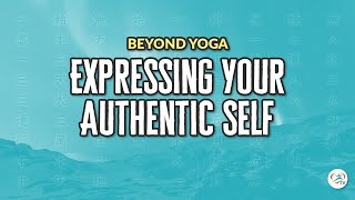 Expressing your Authentic Self…