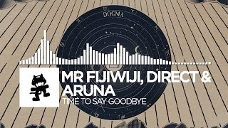 [Chillout] - Mr FijiWiji, Direct & Aruna - Time To Say Goodbye [Monstercat EP Release]