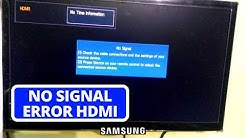 "[SOLVED] No Signal Error from HDMI connections Samsung TV || HDMI ports ""No Signal"" on Samsung TV"