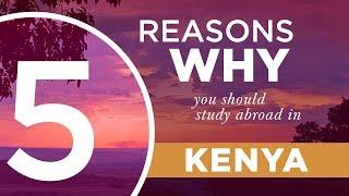 5 Reasons Why You Should Study Abroad In Kenya thumbnail