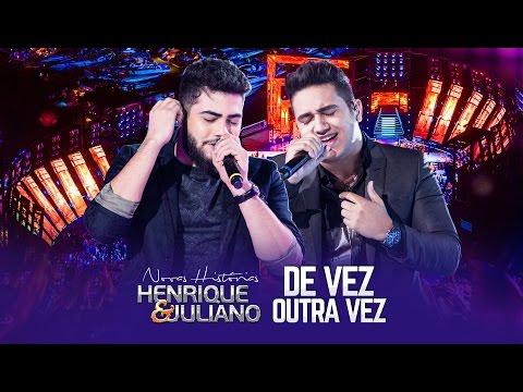 Henrique e Juliano - De Vez Outra Vez - DVD Novas Histórias - Ao vivo em Recife