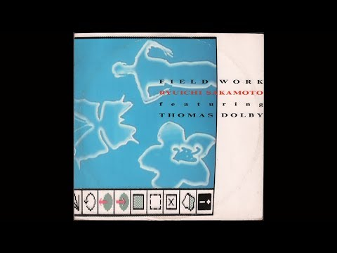 "Ryuichi Sakamoto Featuring Thomas Dolby – Field Work (1985) full 12"" 45 RPM"