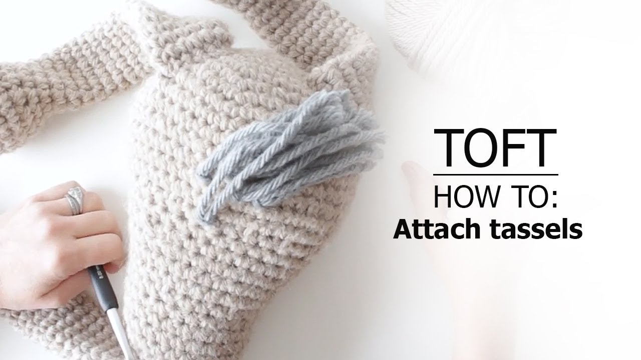 How to: Attach Tassels | TOFT Crochet Lesson