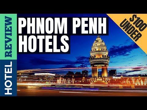 ✅Phnom Penh Hotels: Best Hotels in Phnom Penh (2019)[Under $100]