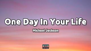 Michael Jackson - One Day In Your Life (Lyrics)