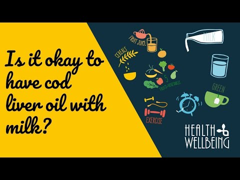 IS IT OKAY TO HAVE COD LIVER OIL WITH MILK?