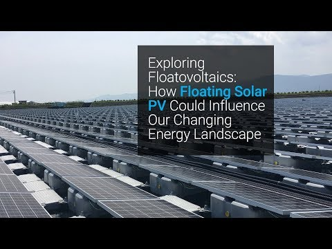 Exploring Floatovoltaics: How Floating Solar PV Could Influence Our Changing Energy Landscape