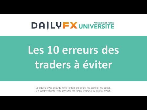 Les 10 erreurs des traders à éviter sur le Forex et en Bourse