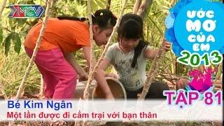 Cắm trại với bạn thân - Kim Ngân, Bảo Ngọc | ƯỚC MƠ CỦA EM | Tập 81