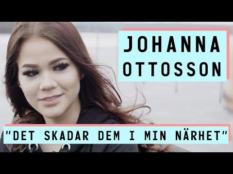 """Johanna Ottosson """"det skadar dem i min närhet"""""""