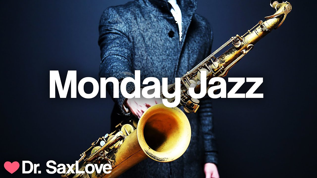 Download Monday Jazz ❤️ Smooth Jazz Music for Starting Your Week On A High Note
