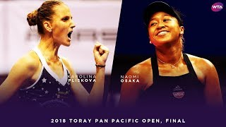 Naomi Osaka vs. Karolina Pliskova | 2018 Toray Pan Pacific Open Final 大坂なおみ | WTA Highlights