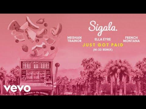 Sigala, Ella Eyre, Meghan Trainor - Just Got Paid (M-22 Remix) [Audio] Ft. French Montana