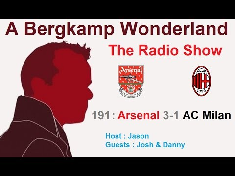 The #ABWRadioShow : 191 - Arsenal 3-1 AC Milan