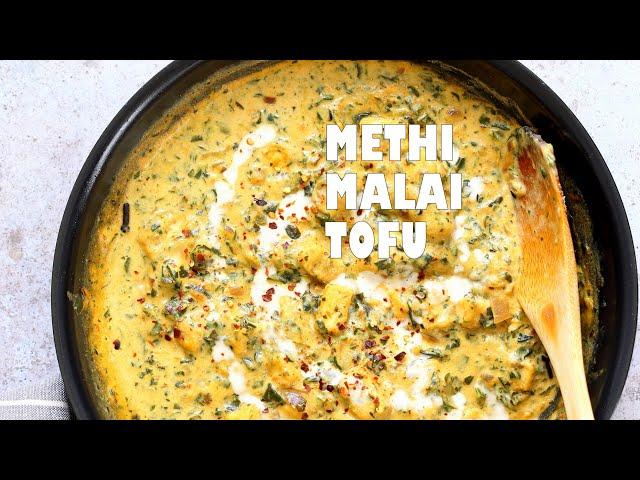 METHI MALAI TOFU - Tofu & Fenugreek/Spinach in Cream Sauce Indian Recipe | Vegan Richa Recipes