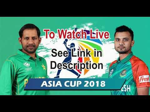 Pak Vs Bangladesh Live Streaming - Asia Cup 2018 - 26 September 2018